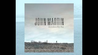 John Martin -- Debut single 'Anywhere For You' (Audio) : Out Now!