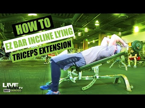 How To Do An EZ BAR INCLINE LYING TRICEPS EXTENSION | Exercise Demonstration Video and Guide