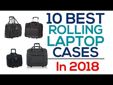 10 Best Rolling Laptop Cases In 2018