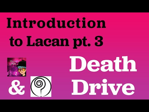 Introduction to Lacan pt. 3: DEATH DRIVE | Sigmund Freud, Slavoj Zizek, and Todd McGowan