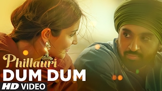DUM DUM Video Song - Phillauri