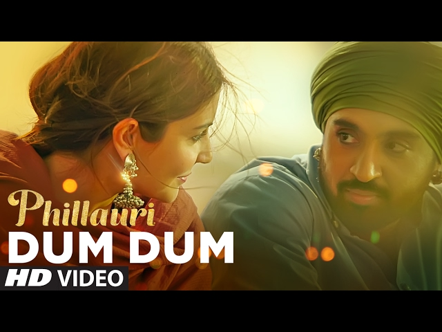 Dum Dum Video Song HD | Phillauri Movie Songs | Anushka Sharma, Diljit