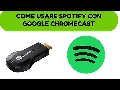 Guida: come utilizzare Spotify con Google Chromecast