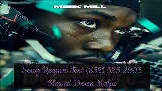 19 Meek Mill Cold Hearted 2 Slowed Down Mafia @djdoeman