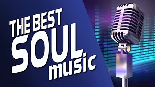 The Very Best of Soul – Top Hit Soul Songs 2020 New Soul Music Mix
