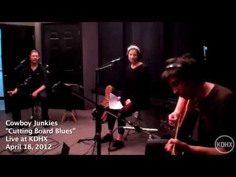 "Cowboy Junkies – ""Cutting Board Blues"" (Live at KDHX)"