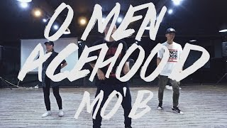 ACEHOOD - OMEN / Choreography By MO'B
