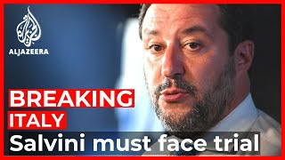 Salvini ordered to stand trial on migrant kidnapping charge