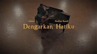 Dengarkan Hatiku   Adera Feat.Nadiya Rawil (Music Video)