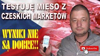 Badam mięso w Czeskich marketach wielkopowierzchniowych. Dobrze nie jest, TRUJĄ WSZĘDZIE