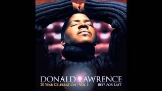 Donald Lawrence - Best For Last feat. Yolanda Adams and the Tri-City Singers (AUDIO ONLY)