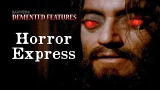 Horror Express  Demented Features