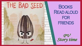 THE BAD SEED by Jory John and Pete Oswald - Children Books Read Aloud