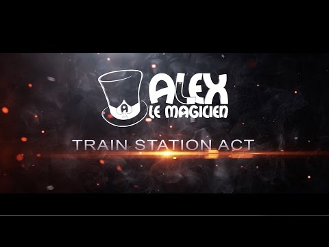 ALEX LE MAGICIEN | TRAILER TRAIN STATION ACT