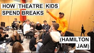 HAMILTON Jam! (How Theatre Kids Spend Their Lunch Breaks!) - dooclip.me