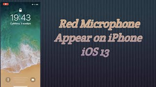 How to Fix Red Microphone Symbol Appear on iPhone Home Screen or Lock Screen in iOS 13/13.3