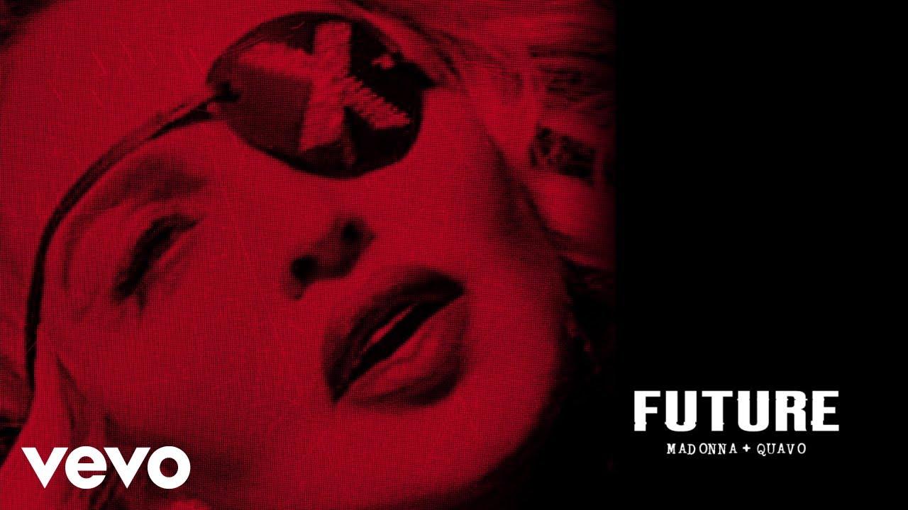 Madonna feat. Quavo – Future