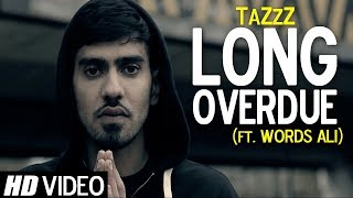 Long Overdue  | Words Ali | Prod. by TaZzZ | Official Video