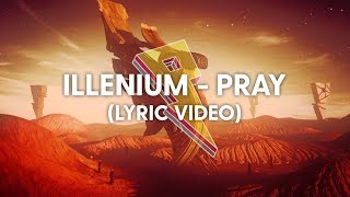 ILLENIUM - Pray (Lyrics/Lyric Video) ft. Kameron Alexander
