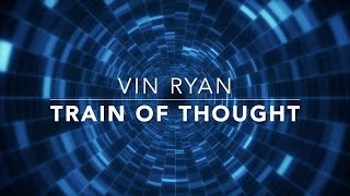 Train of Thought - thevinryan
