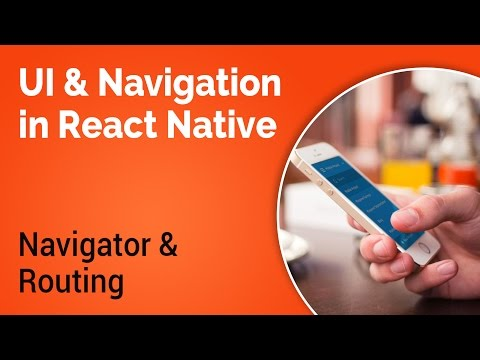Learn about UI and Navigation in React Native - Part 6