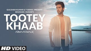 Armaan Malik: Tootey Khaab (Official Video) | Songster