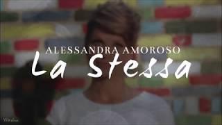 Alessandra Amoroso   La Stessa (Testo)