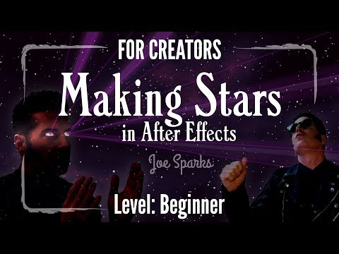 Making Stars In After Effects By Joe Sparks (for CREATORS)