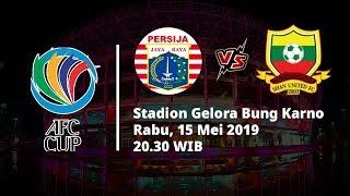 Jadwal Pertandingan dan Prediksi Piala AFC, Persija Jakarta Vs Shan United, Rabu (15/5)