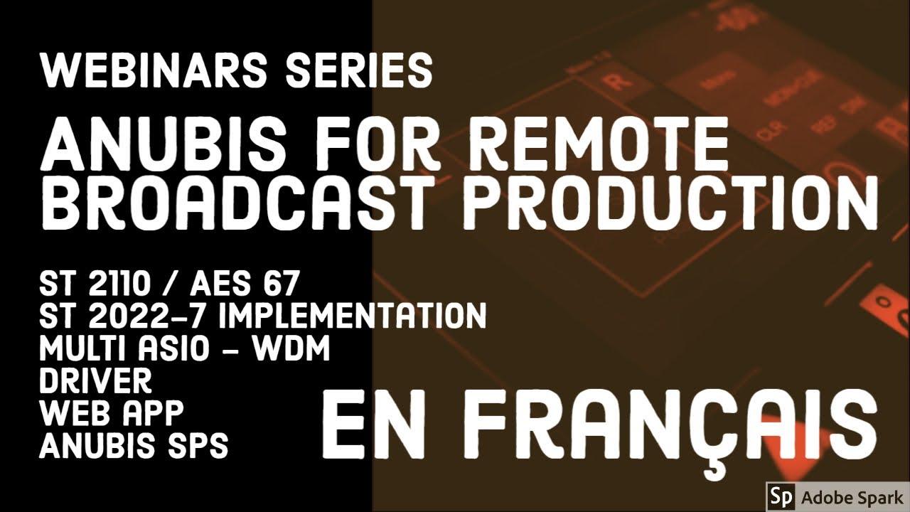 Anubis pour des productions broadcast AES67/ST2110 en remote