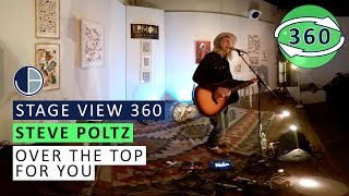 "Steve Poltz: ""Over the Top for You"" (360)"