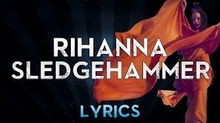Rihanna - Sledgehammer (Lyrics)
