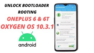 Unlock Bootloader & Root Oneplus 6 & 6T running Android 10 based on Oxygen OS 10.3.1
