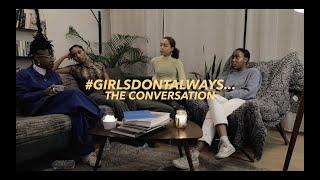 Girls Don't Always: The Conversation