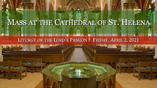 Liturgy of the Lord's Passion at the Cathedral of St. Helena
