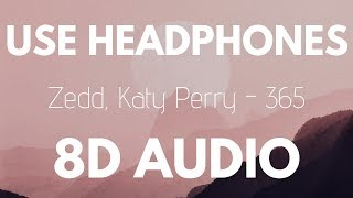 Zedd, Katy Perry   365 (8D AUDIO)