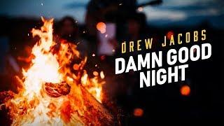 Drew Jacobs Damn Good Night