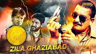 #Zila Ghaziabad# | Bollywood Hindi Action Movie | Sanjay Dutt | Vivek Oberoi | Arshad Warsi
