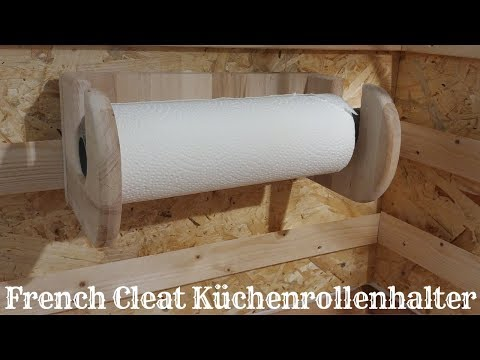 French Cleat Küchenrollenhalter / Papierrollenhalter - Das 30 minuten Projekt