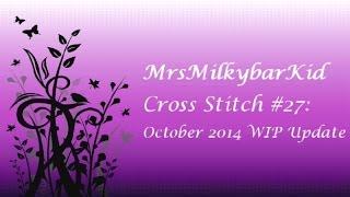 Cross Stitch #27: October 2014 WIP Update