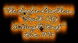 """THE DOOBIE BROTHERS """"South City Midnight Lady"""" LIVE 1973"""