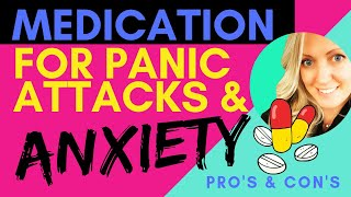 Medication for Panic Attacks & Anxiety - Should You Take It? (Pros & Cons)