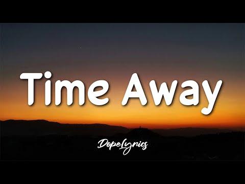 PLO - Time Away (Lyrics) 🎵
