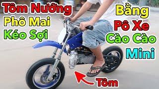 Lâm Vlog - Tôm Nướng Phô Mai Mozzarella Bằng Pô Xe Moto Cào Cào Mini 50cc