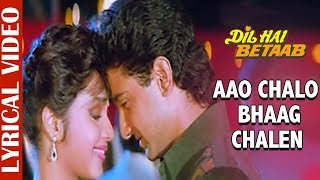 Aao Chalo Bhaag Chalen- Lyrical Video | Dil Hai Betaab | Udit Narayan & Alka Yagnik | 90's Love Song