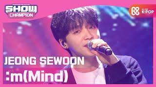 [Show Champion] 정세운 - :m(Mind) (JEONG SEWOON - :m(Mind)) l EP.381