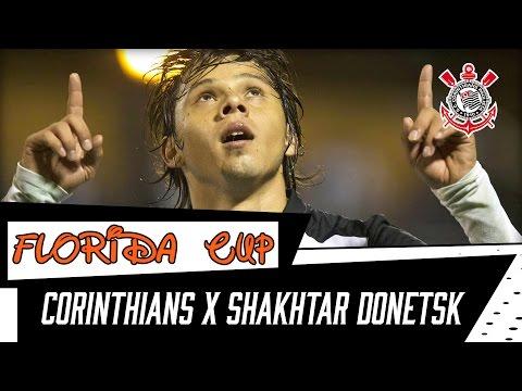 Florida Cup | Corinthians (3) X (2) Shakhtar Donetsk (Gols)