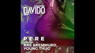 Davido – Pere f. Rae Sremmurd & Young Thug