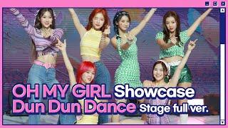 오마이걸 (OHMYGIRL) 타이틀곡 'DUN DUN DANCE' (쇼케이스 무대 풀버전)