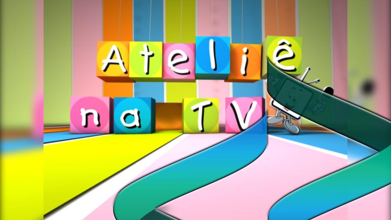 VINHETA ATELIÊ NA TV
